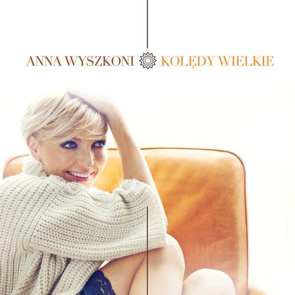 Anna Wyszkoni - Kolędy Wielkie