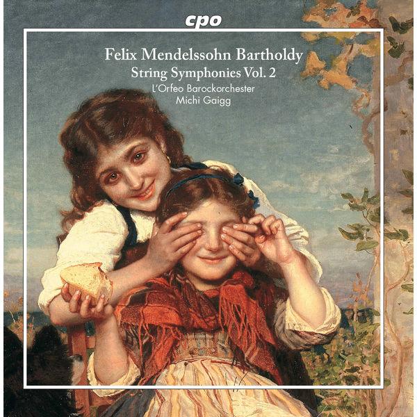 L'Orfeo Barockorchester - Mendelssohn: String Symphonies, Vol. 2