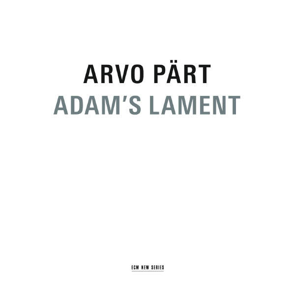 Latvian Radio Choir - Arvo Pärt : Adam's Lament