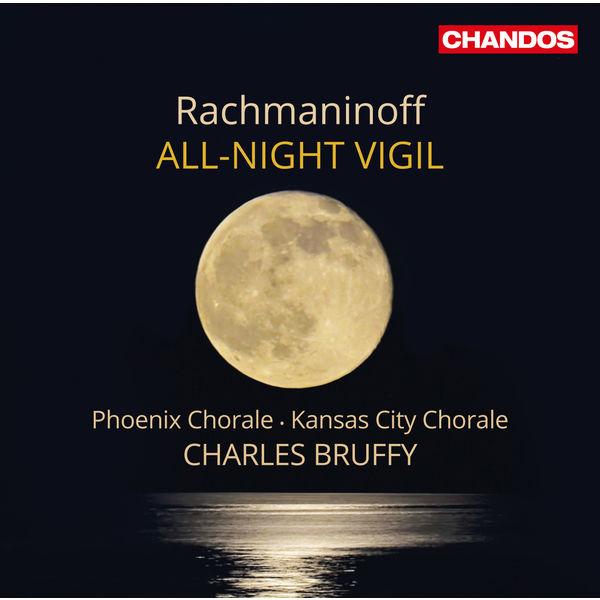 """Charles Bruffy - Rachmaninoff : All-Night Vigil, Op. 37 """"Vespers"""""""