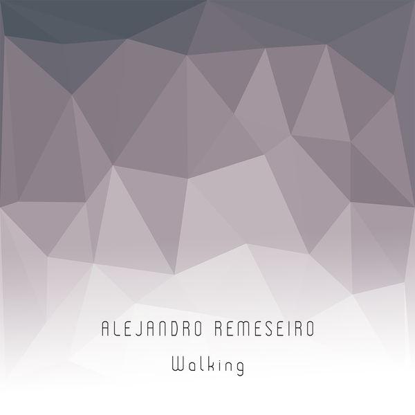 Alejandro Remeseiro - Walking