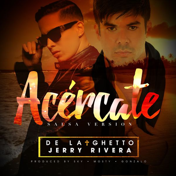 De La Ghetto - Acércate (feat. Jerry Rivera ) [Salsa Version]