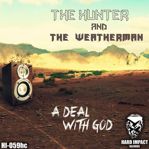 The Hunter, The Weatherman - A Deal with God