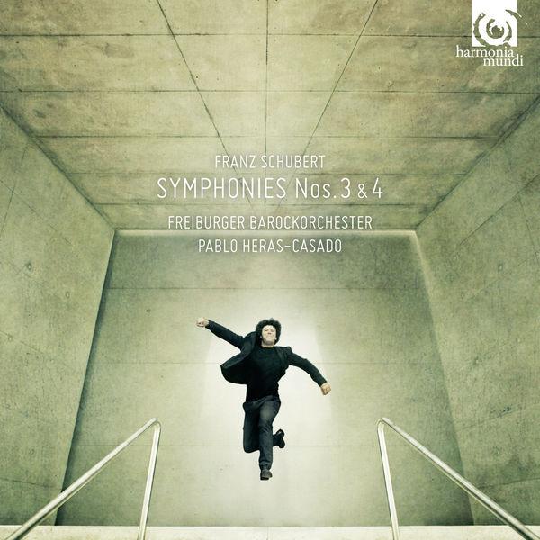 Pablo Heras-Casado - Franz Schubert : Symphonies Nos. 3 & 4