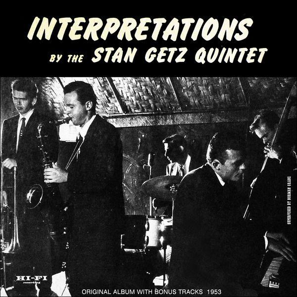 The Stan Getz Quintet - Interpretations, Vol. 1Original Album Plus Bonus Tracks 1953