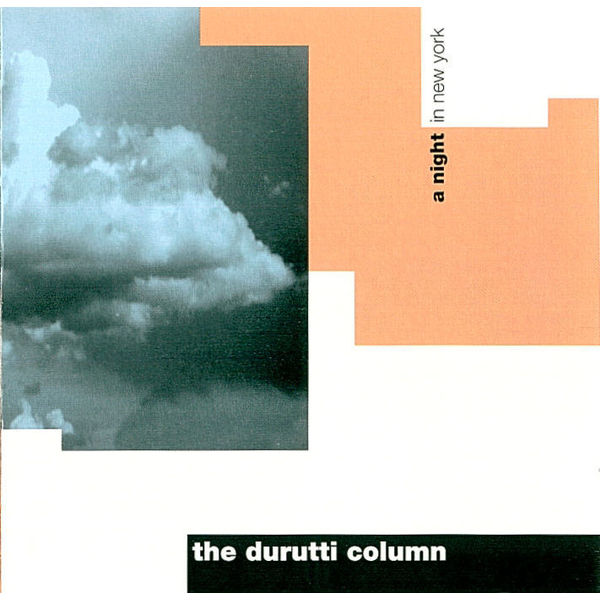 The Durutti Column - A Night In New York