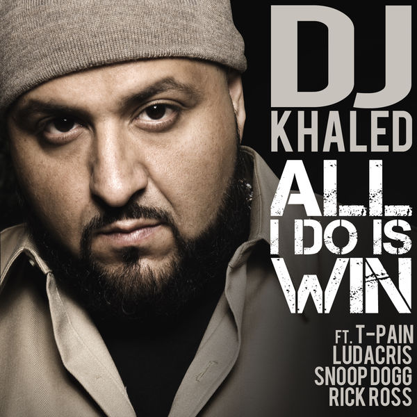 DJ Khaled - All I Do Is Win (feat. T-Pain, Ludacris, Snoop Dogg & Rick Ross)