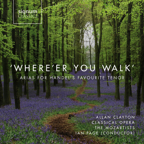 Ian Page - 'Where'er You Walk': Arias For Handel's Favourite Tenor