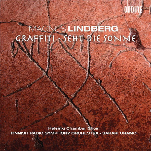 Helsinki Chamber Choir - LINDBERG, M.: Graffiti / Seht die Sonne (Helsinki Chamber Choir / Finnish Radio Symphony, Oramo)