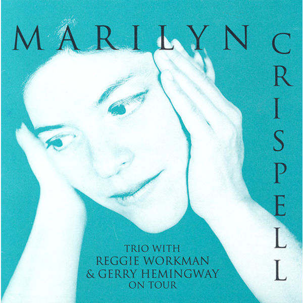 Marilyn Crispell Trio - Marilyn Crispell Trio: Suite for Trio / Solstice / Not Wanting / Commodore / Rain