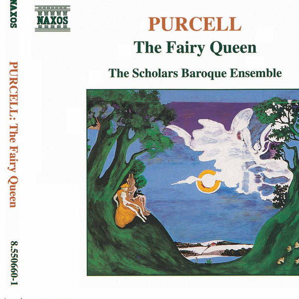 Scholars Baroque Ensemble - PURCELL: Fairy Queen (The)