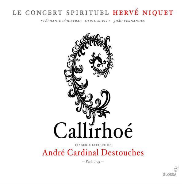 Hervé Niquet André Cardinal Destouches : Callirhoe [Opera]