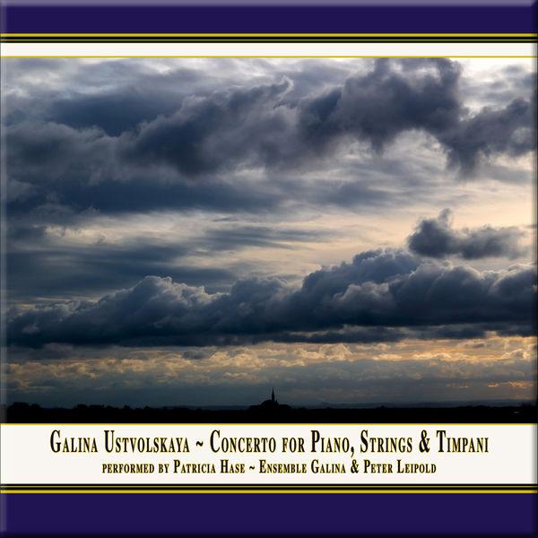 Patricia Hase - Ustvolskaya: Concerto for Piano, Strings & Timpani (Live)