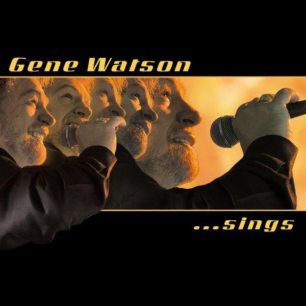 Gene Watson - Sings