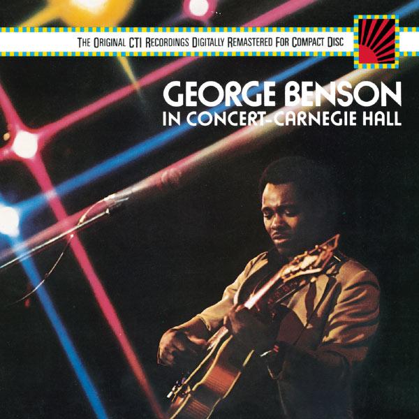 George Benson - George Benson In Concert--Carnegie Hall