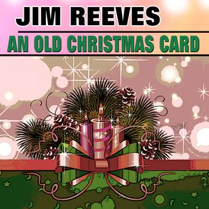 An Old Christmas Card Jim Reeves Download And Listen To The Album