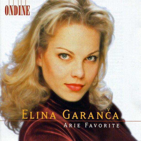Elina Garanca - Opera Arias (Favourite): Garanca, Elina - MOZART, W.A. / ROSSINI, G. / BELLINI, V. / DONIZETTI, G. / MASSENET, J.