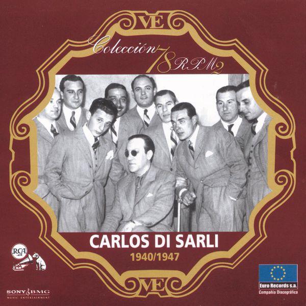 Carlos Di Sarli - Serie 78 RPM: Carlos Di Sarli (1940-1947)