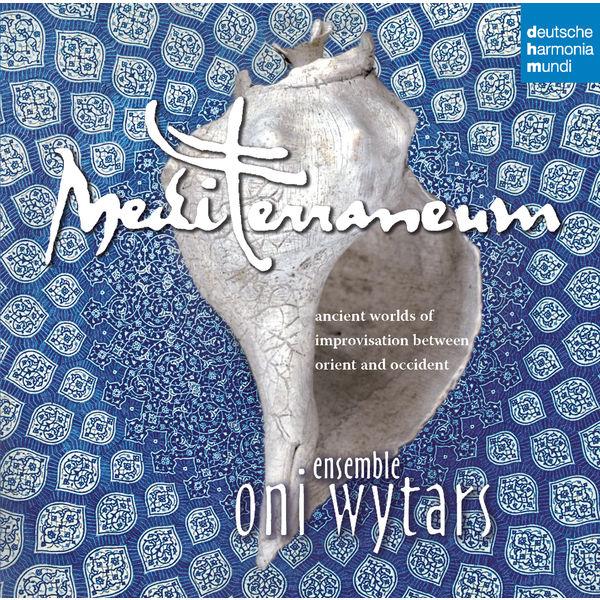 Ensemble Oni Wytars - Mediterraneum