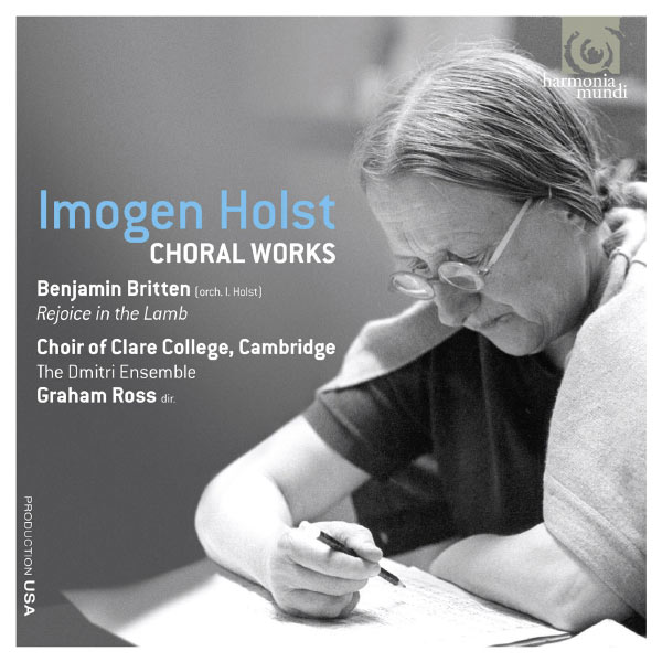 The Choir of Clare College, Cambridge - Imogen Holst : Choral Works (Œuvres chorales)