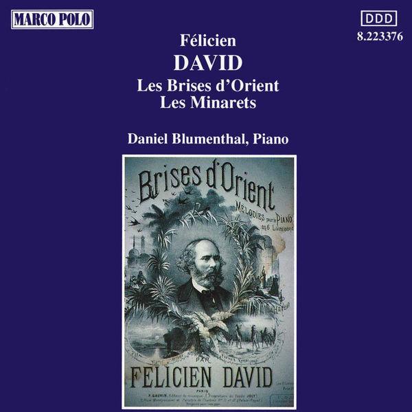 Daniel Blumenthal - DAVID: Brises d'Orient (Les) / Les Minarets