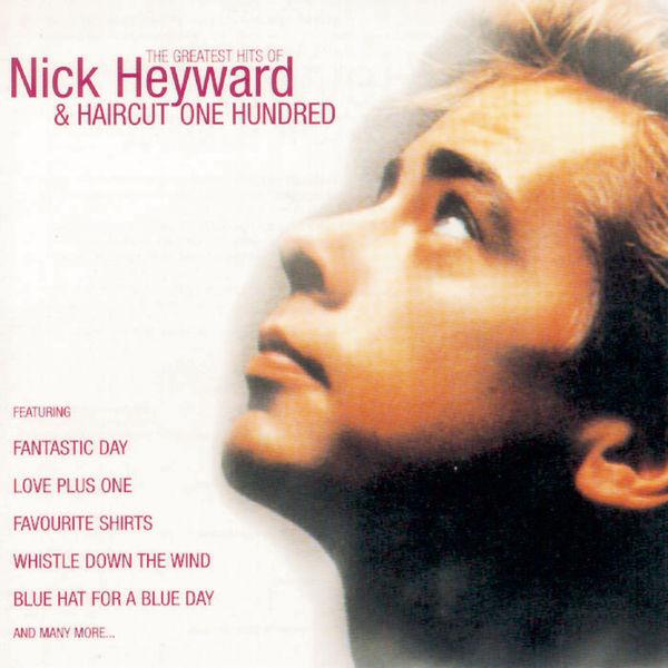 Nick Heyward - Greatest Hits Of Nick Heyward + Haircut 100