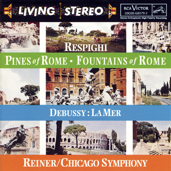 Fritz Reiner - Respighi:  Pines of Rome; Fountains of Rome;  Debussy:  La mer