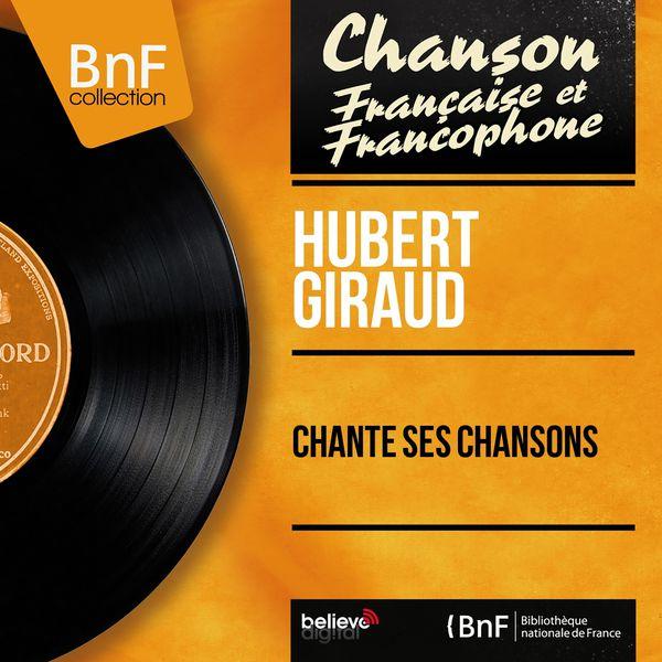 Hubert Giraud - Chante ses chansons (Mono Version)