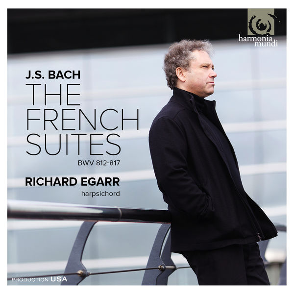 Richard Egarr - Johann Sebastian Bach : The French Suites