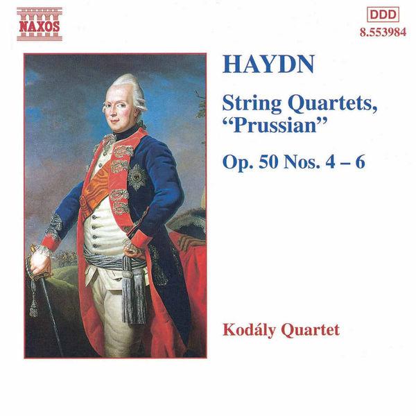 Kodaly Quartet - HAYDN: String Quartets Op. 50, Nos. 4 - 6, 'Prussian'