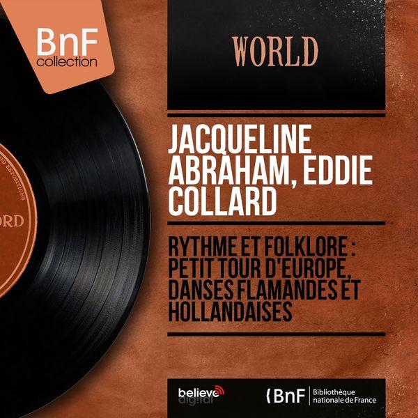 Jacqueline Abraham, Eddie Collard - Rythme et folklore : Petit tour d'Europe, danses flamandes et hollandaises (Mono version)