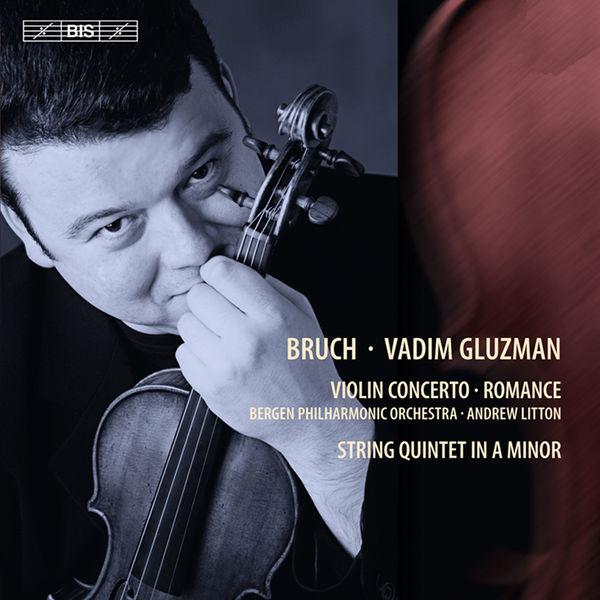 Vadim Gluzman - Bruch: Violin Concerto No. 1, Romance, String Quintet in A Minor
