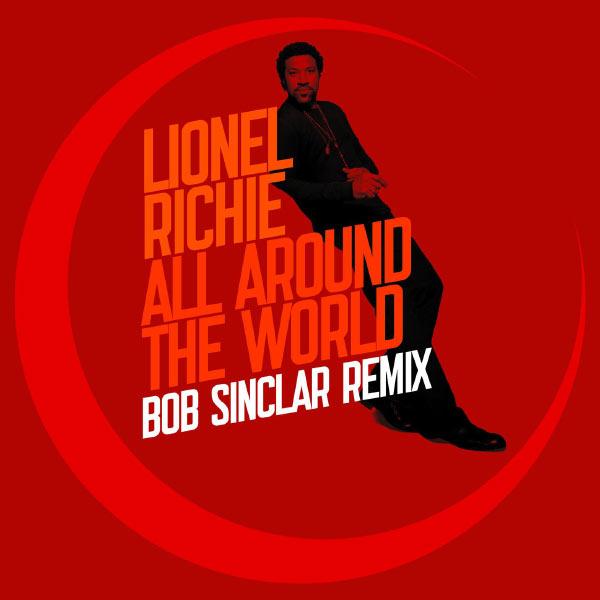 Lionel Richie - All Around The World - Bob Sinclar remix