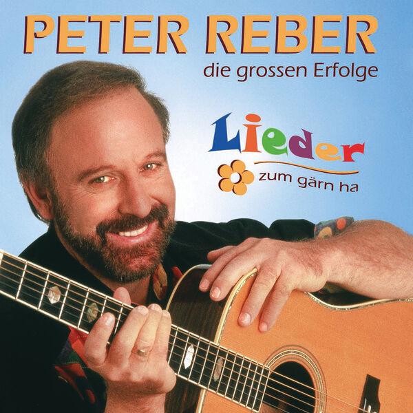 Peter Reber - Lieder zum gärn ha - die grossen Erfolge