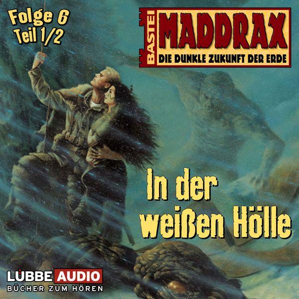 Maddrax - In der weißen Hölle - Teil 1