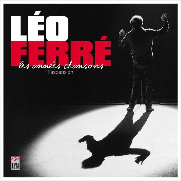 Léo Ferré - Les années chansons