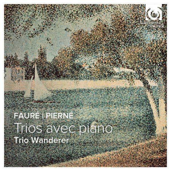 Trio Wanderer - Fauré & Pierné: Piano Trios