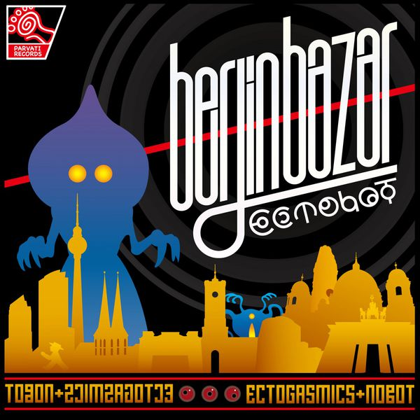 Berlin Bazar   Ectobot – Download and listen to the album