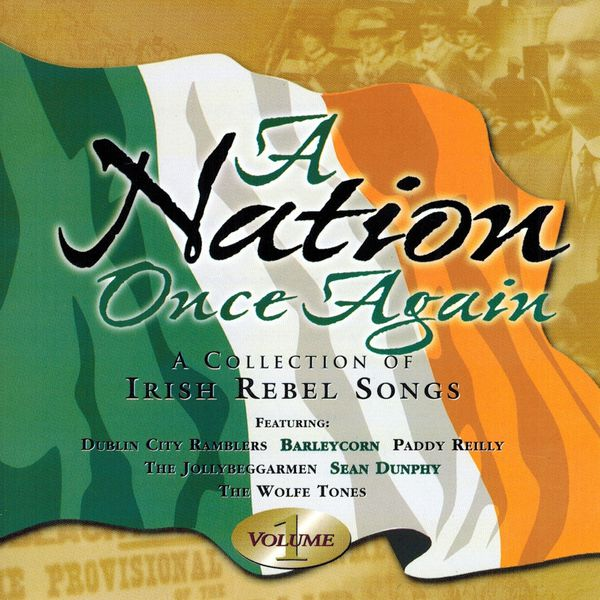 Various Artists - A Nation Once Again, Vol. 1 (A Collection of Irish Rebel Songs)
