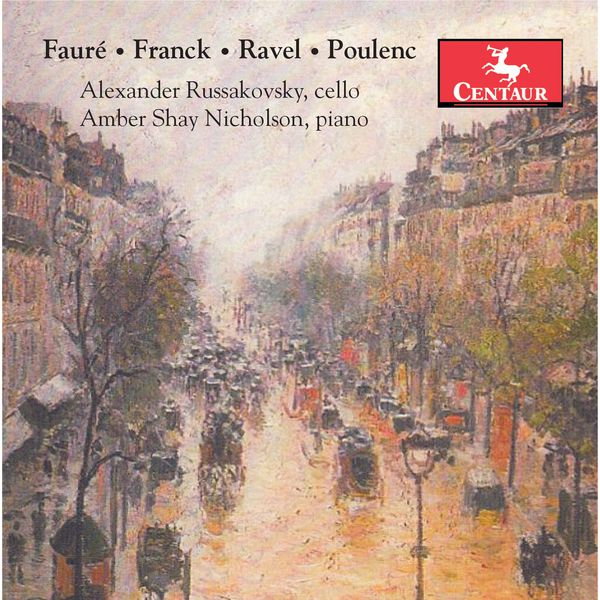 Alexander Russakovsky - Fauré, Franck, Ravel & Poulenc: Works for Cello & Piano