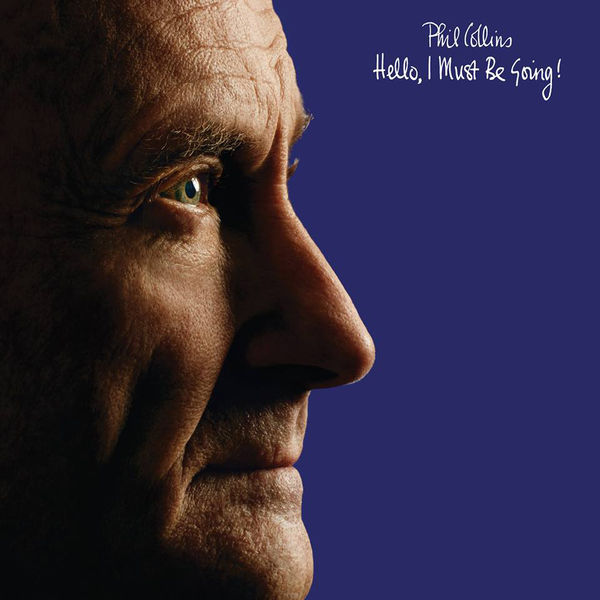 Phil Collins - Hello, I Must Be Going! (Remastered Hi-Res Version)