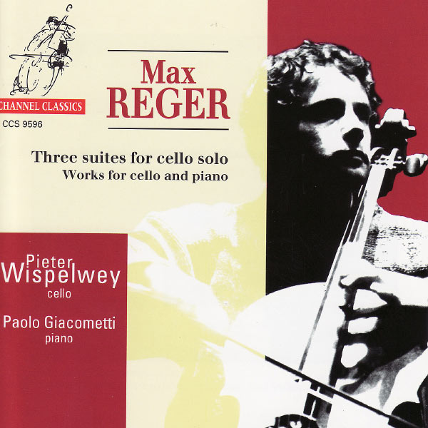Pieter Wispelwey - Reger: Three Suites for Cello Solo and Works for Cello and Piano