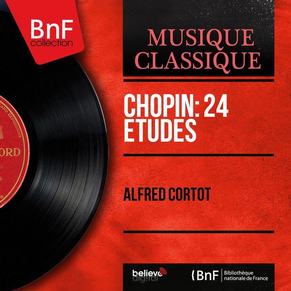 Alfred Cortot - Chopin: 24 Études (Mono Version)