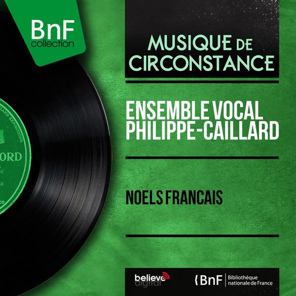 Ensemble vocal Philippe-Caillard - Noëls français (Mono Version)