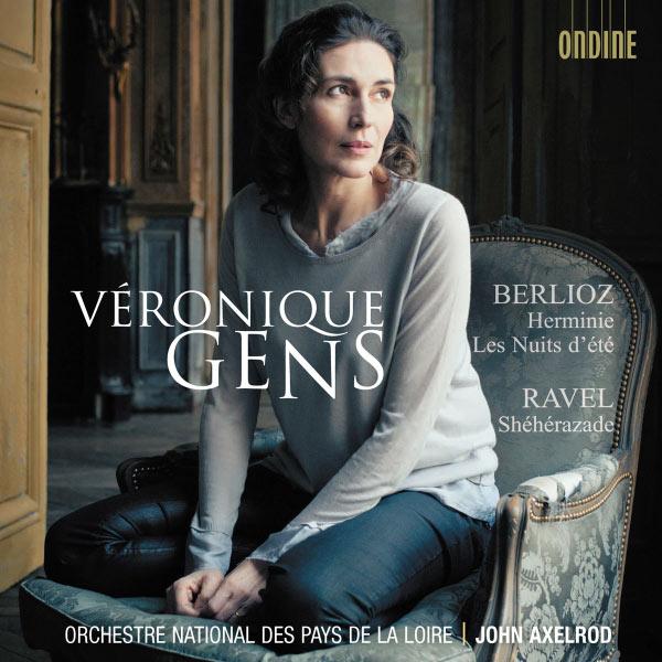 Véronique Gens - Berlioz: Herminie, Les Nuits d'été / Ravel: Schéhérazade