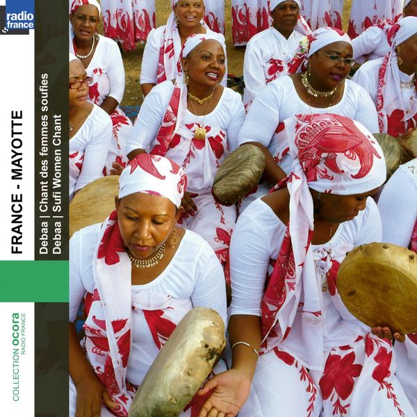 Various Interprets - France Mayotte : Debaa - Chant des femmes soufies