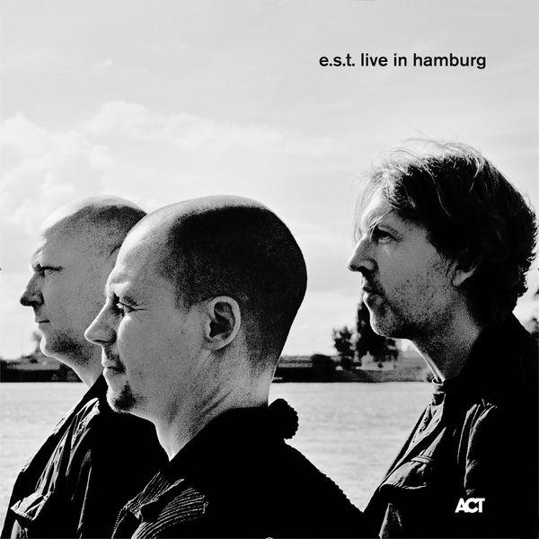 Esbjörn Svensson Trio - e.s.t. Live in Hamburg