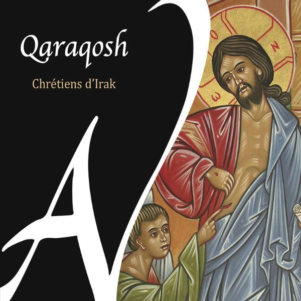 Varioust Artists Qaraqosh - Chrétiens d'Irak