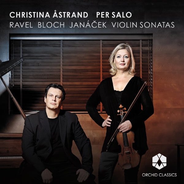 Christina Åstrand - Ravel, Bloch, Janácek: Violin Sonatas