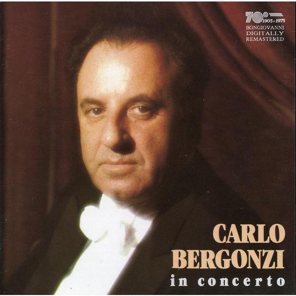 Carlo Bergonzi Carlo Bergonzi: In Concert